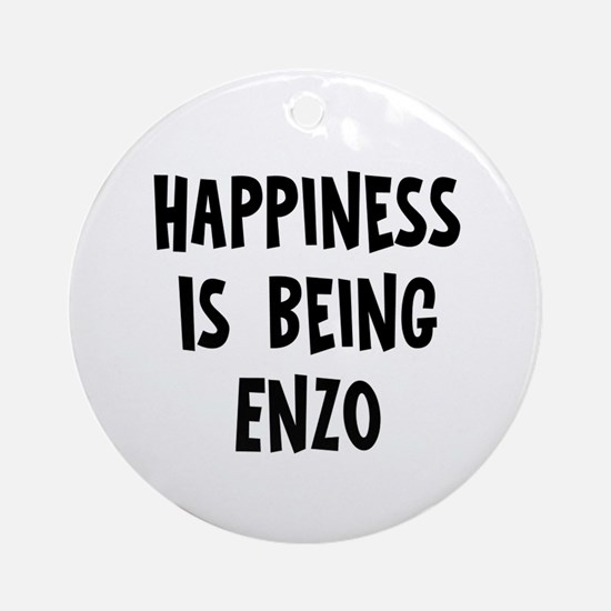 Happiness is being Enzo Ornament (Round)