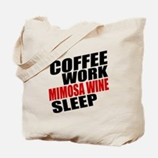 Coffee Work Mimosa Wine Sleep Tote Bag