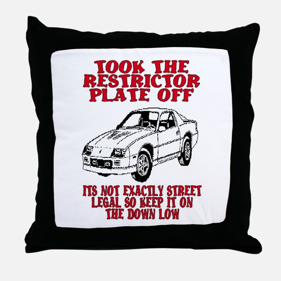 RESTRICTOR PLATE OFF.. Throw Pillow