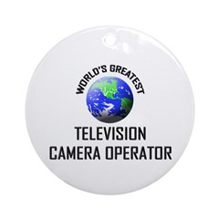 World's Greatest TELEVISION CAMERA OPERATOR Orname