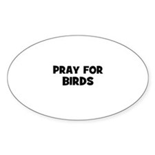 Pray For Birds Oval Decal