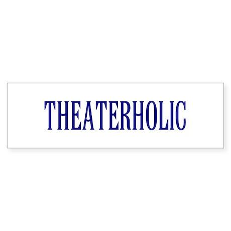 Theaterholic Bumper Sticker