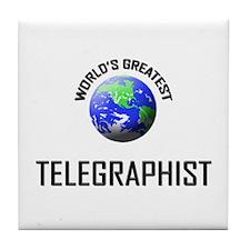 World's Greatest TELEGRAPHIST Tile Coaster