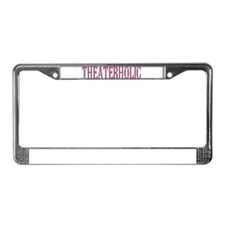 Theaterholic License Plate Frame