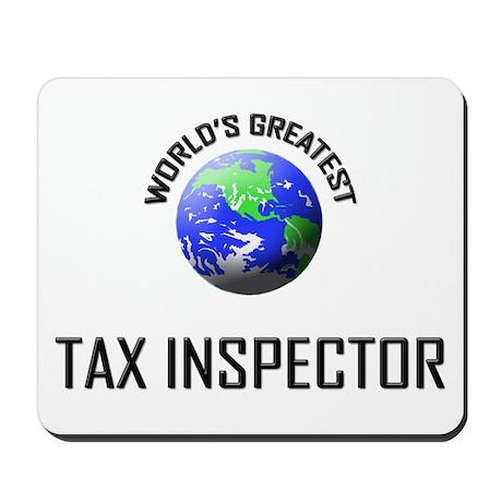World's Greatest TAX INSPECTOR Mousepad
