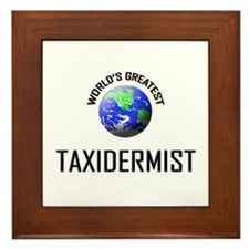 World's Greatest TAXIDERMIST Framed Tile