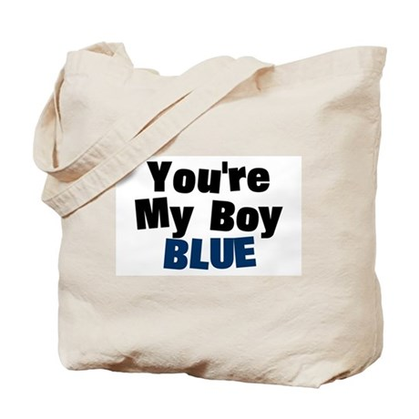Your My Boy Blue Tote Bag