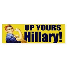 Up Yours Hillary Bumper Car Sticker