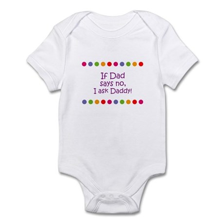 If Dad says no, I ask Daddy! Infant Bodysuit