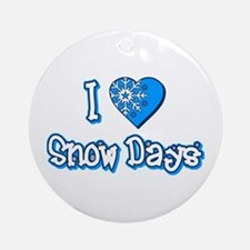 I Love [Heart] Snow Days Ornament (Round)