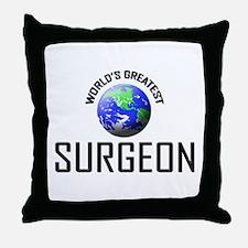 World's Greatest SURGEON Throw Pillow