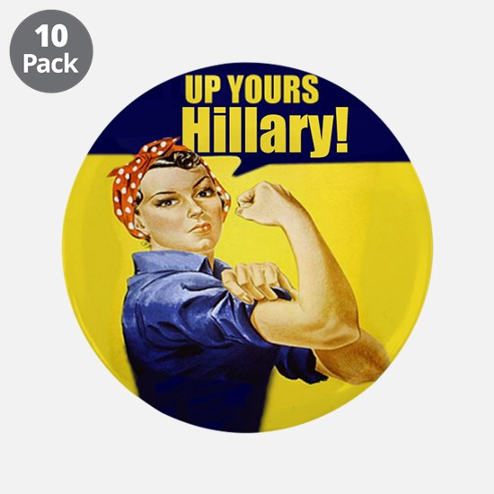 """Up Yours Hillary 3.5"""" Button (10 pack)"""