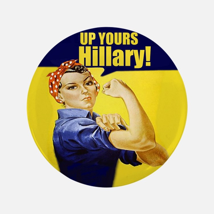 """Up Yours Hillary 3.5"""" Button"""