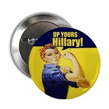 """Up Yours Hillary 2.25"""" Button"""