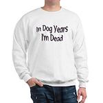 Dog Years Sweatshirt