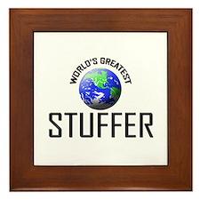 World's Greatest STUFFER Framed Tile