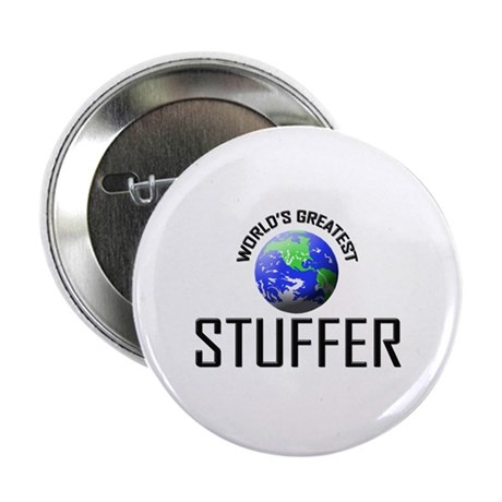 "World's Greatest STUFFER 2.25"" Button"