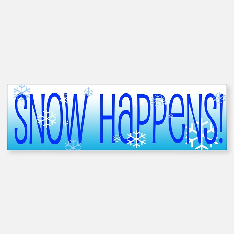 Snow Happens Bumper Bumper Sticker