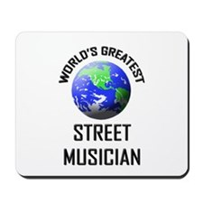 World's Greatest STREET MUSICIAN Mousepad