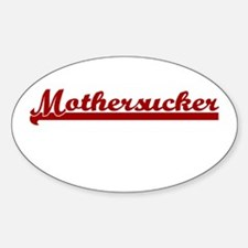 MOTHER SUCKER FUNNY BABY GIFT Oval Decal