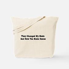 Changed Meds Tote Bag