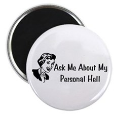 Ask Me About My Personal Hell Magnet