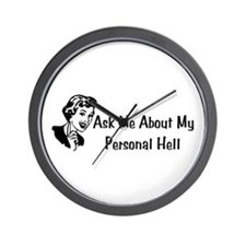 Ask Me About My Personal Hell Wall Clock