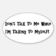 Talking To Myself Oval Decal