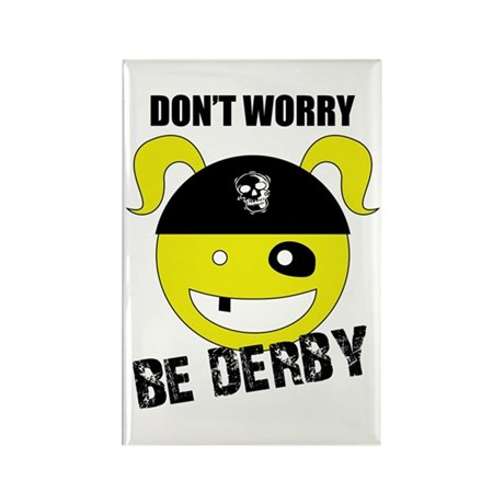 Don't Worry, Be Derby! Rectangle Magnet