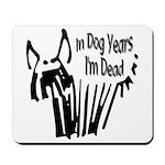 Dog Years Mousepad