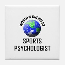 World's Greatest SPORTS PSYCHOLOGIST Tile Coaster