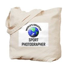 World's Greatest SPORT PHOTOGRAPHER Tote Bag