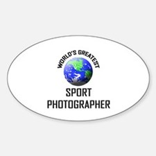 World's Greatest SPORT PHOTOGRAPHER Oval Decal