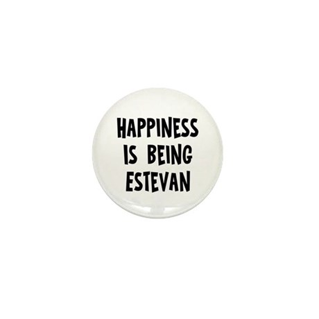 Happiness is being Estevan Mini Button (10 pack)