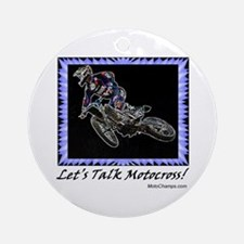 """Let's Talk Motocross!"" Ornament (Round)"