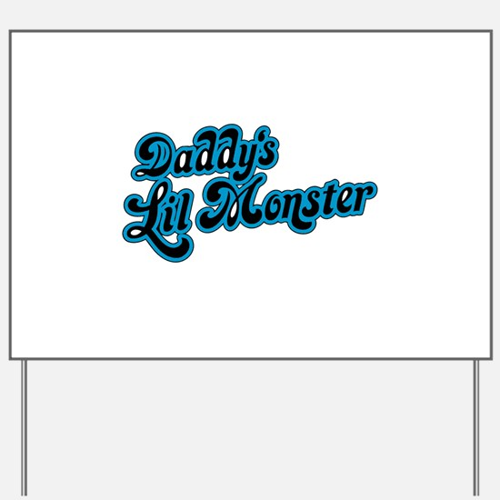 Inspiration Text - Daddy's Little Monste Yard Sign
