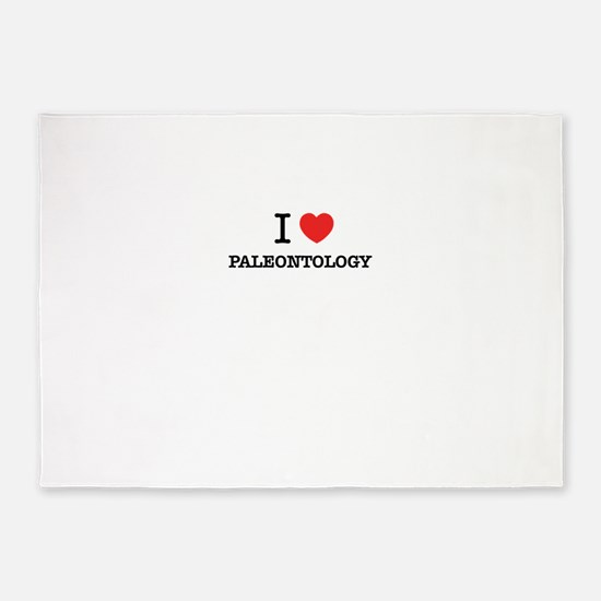 I Love PALEONTOLOGY 5'x7'Area Rug