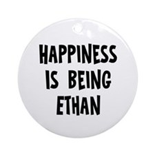 Happiness is being Ethan Ornament (Round)