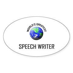 World's Greatest SPEECH WRITER Oval Decal