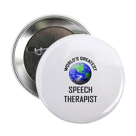 """World's Greatest SPEECH THERAPIST 2.25"""" Button"""