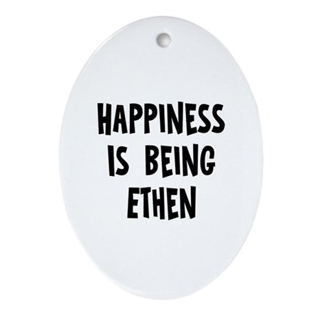 Happiness is being Ethen Oval Ornament