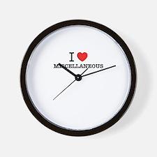I Love MISCELLANEOUS Wall Clock