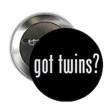 """got twins? 2.25"""" Button"""
