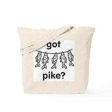 got pike? Tote Bag