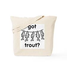 got trout? Tote Bag