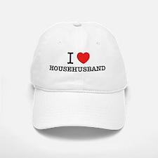 I Love HOUSEHUSBAND Baseball Baseball Cap