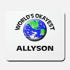 World's Okayest Allyson Mousepad