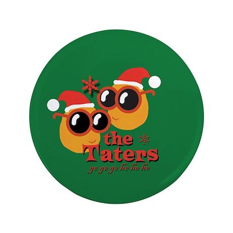 """Taters Go Go Go Ho Ho Ho 3.5"""" Button"""