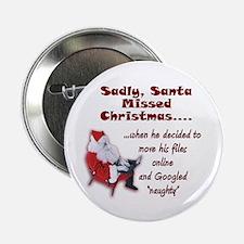 "Santa Missed Christmas 2.25"" Button"