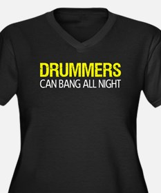 Drummers Can Bang All Night Plus Size T-Shirt